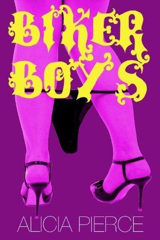 Biker Boys  by  Alicia Pierce