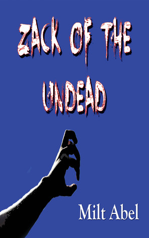 Zack of the Undead Milt Abel