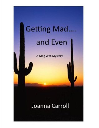 Getting Mad....and Even Joanna Carroll