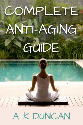 Complete Anti-aging Guide Alasdair K. Duncan