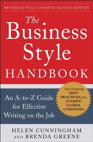 The Business Style Handbook, Second Edition: An A-To-Z Guide for Effective Writing on the Job  by  Helen Cunningham