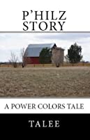 Philz Story: A Power Colors Tale Talee