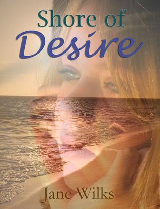 Shore of Desire  by  Jane Wilks