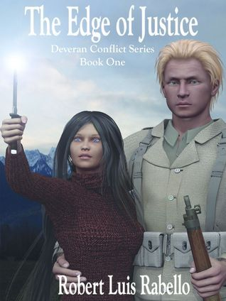 The Edge of Justice: Deveran Conflict Series Book I Robert Luis Rabello