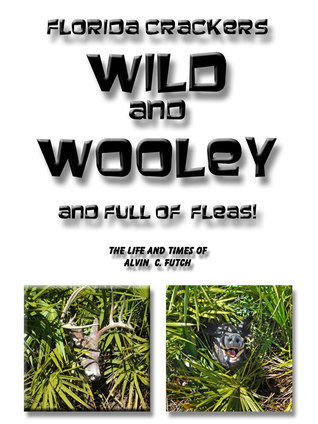 Wild and Wooley  by  Alvin Futch
