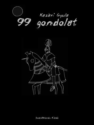 99 Gondolat  by  Gyula Kazari