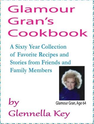 Glamour Grans Cookbook Glennella (Glenn) Key