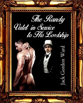 The Randy Valet in Service to His Lordship  by  Jack Gordon Ward