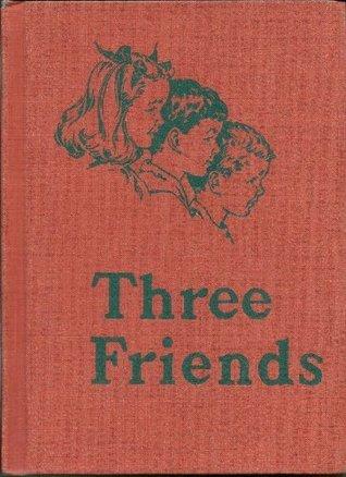 Three Friends 1954 Edition.  by  Elizabeth  Montgomery