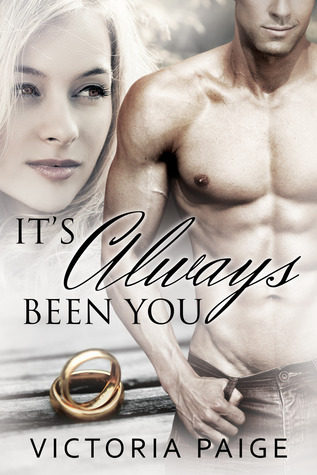Its Always Been You (Always, #1)  by  Victoria Paige