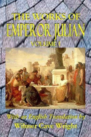 The Works of Emperor Julian  by  Julian the Apostate