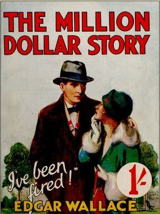 The Million-Dollar Story  by  Edgar Wallace