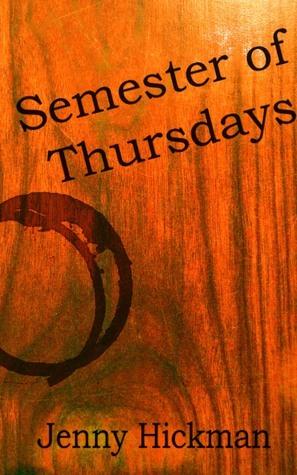 Semester of Thursdays  by  Jenny Hickman