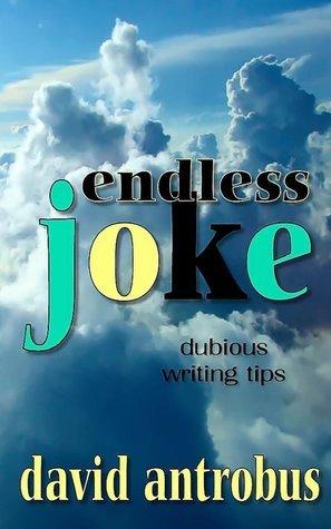 Endless Joke: An Alternative Writing Manual David Antrobus
