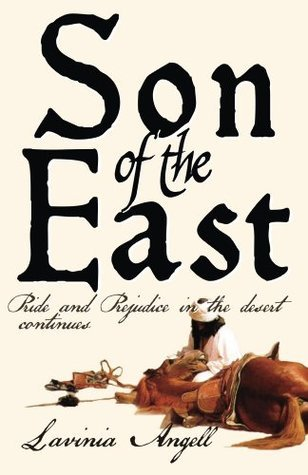 Son of the East: Pride and Prejudice in the Desert Continues Lavinia Angell