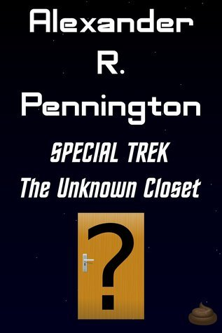 Special Trek: The Unknown Closet  by  Alexander R. Pennington