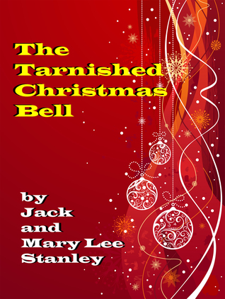 The Tarnished Christmas Bell  by  Jack Stanley