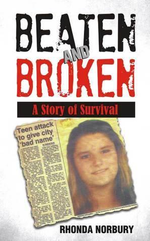 Beaten and Broken  by  Rhonda Jean Norbury