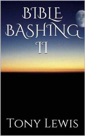 BIBLE BASHING II (The Bible Bashing Series)  by  Tony Lewis