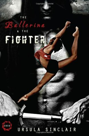 The Ballerina & The Fighter (Book 1)  by  Ursula Sinclair