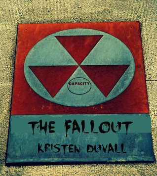 The Fallout  by  Kristen Duvall