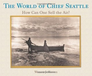 The World of Chief Seattle: How Can One Sell the Air?  by  Warren Jefferson