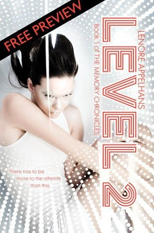 Level 2 Free Preview Edition: (The First 11 Chapters) (Memory Chronicles, The) Lenore Appelhans