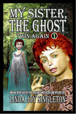 Twin Again (My Sister, the Ghost, #1) Linda Joy Singleton