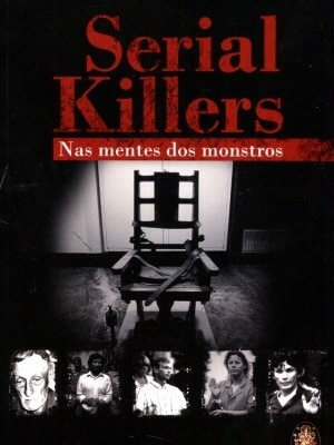 Serial Killers: Na Mente dos Monstros  by  Charlotte Greig