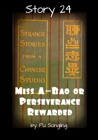 Story 24: Miss A-Bao or Perseverance Rewarded  by  Pu Songling