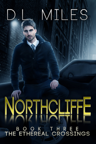Northcliffe (The Ethereal Crossings, 3) D.L. Miles