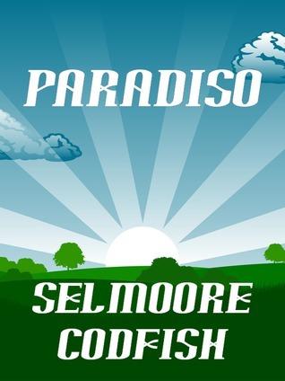 Paradiso  by  Selmoore Codfish