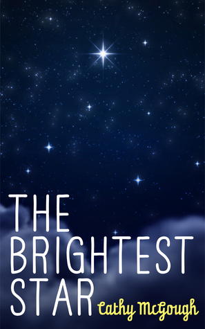 The Brightest Star  by  Cathy McGough