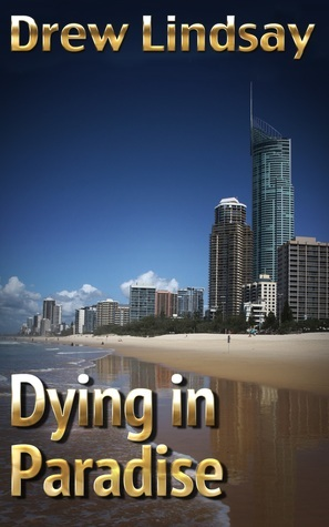 Dying in Paradise  by  Drew Lindsay
