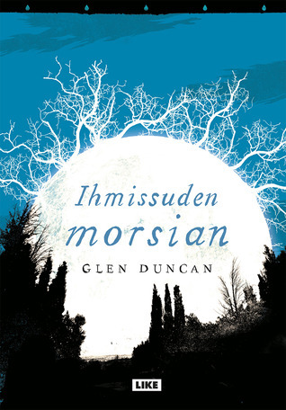 Ihmissuden morsian  by  Glen Duncan