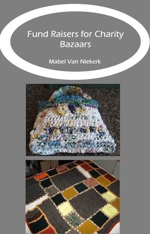 Fund Raisers for Charity Bazaars  by  Mabel van Niekerk