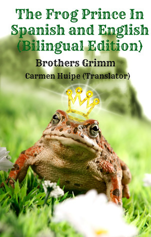 The Frog Prince In Spanish and English  by  BookCaps