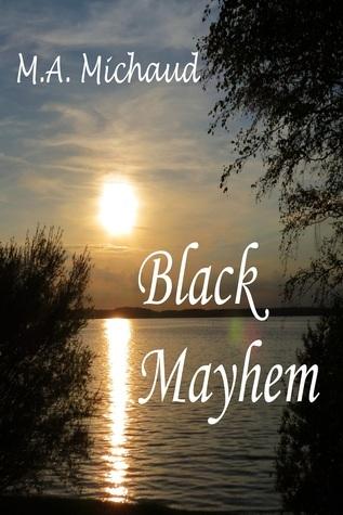 Black Mayhem M.A. Michaud