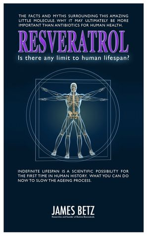 Resveratrol: Is There Any Limit To Human Lifespan? James Betz