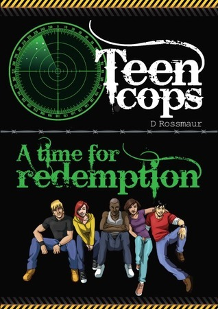 Teen Cops A Time for Redemption David Rossmaur