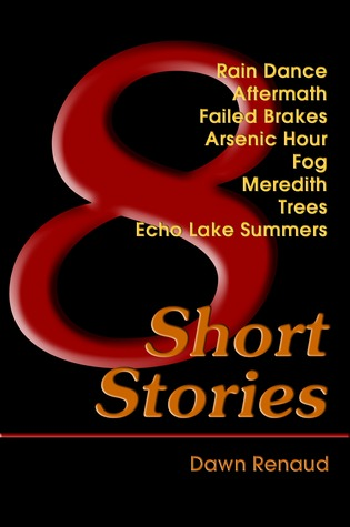8 Short Stories  by  Dawn Renaud