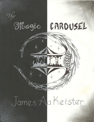 The Magic Carousel  by  James Aa. Keister