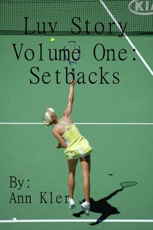 Luv Story: Volume One - Setbacks  by  Ann Kler