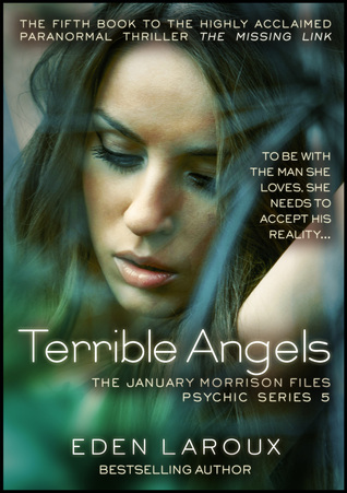 Terrible Angels: January Morrison Files, Psychic Series 5  by  Eden Laroux