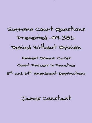 Supreme Court Questions Presented 09-381– Denied Without Opinion  by  James Constant