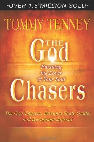 God Chasers: Pursuing the Lover of Your Soul  by  Tommy Tenny