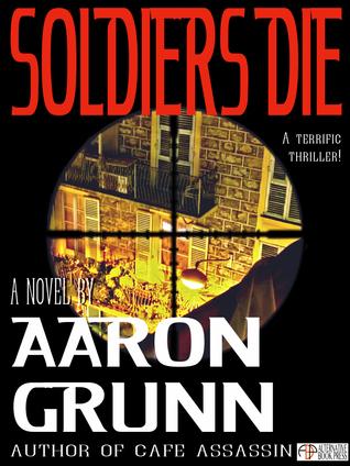 Soldiers Die  by  Aaron Grunn