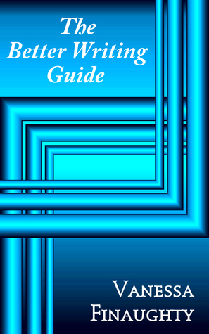 The Better Writing Guide  by  Fireblade Publishers