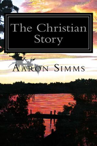 The Christian Story: ... as seen through the Old Testament  by  Aaron Simms
