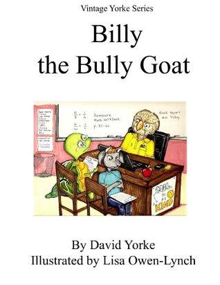 Billy the Bully Goat (Vintage Yorke Series)  by  Lisa Owen-Lynch